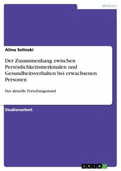Der Zusammenhang zwischen Persönlichkeitsmerkmalen und Gesundheitsverhalten bei erwachsenen Personen (eBook, PDF)