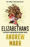 Elizabethans: A History of How Modern Britain Was Forged (eBook, ePUB)
