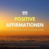 111 positive Affirmationen zum friedvollen Einschlafen (MP3-Download)
