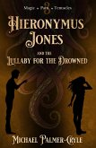 Hieronymus Jones and the Lullaby for the drowned. (eBook, ePUB)
