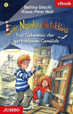 Die Nordseedetektive. Das Geheimnis der gestohlenen Gemälde (eBook, ePUB) - Göschl, Bettina; Wolf, Klaus-Peter