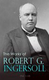 The Works of Robert G. Ingersoll (Vol. 1-12) (eBook, ePUB)