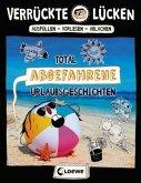 Total abgefahrene Urlaubsgeschichten / Verrückte Lücken Bd.4 (Mängelexemplar)
