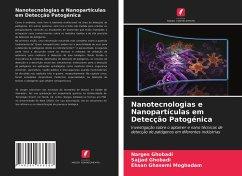 Nanotecnologias e Nanopartículas em Detecção Patogénica - Ghobadi, Narges Ghobadi, Sajjad Ghasemi Moghadam, Ehsan