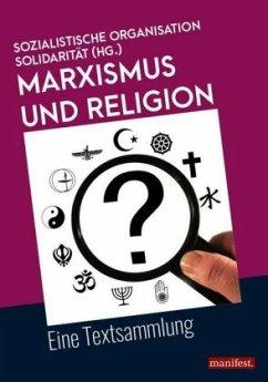 Marxismus und Religion<BR> - Sozialistische Organisation Solidarität (HG.)