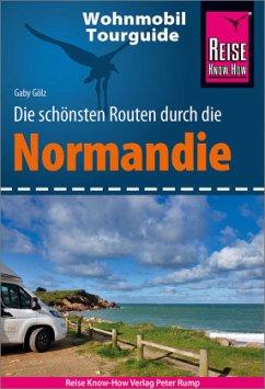 Reise Know-How Wohnmobil-Tourguide Normandie - Gölz, Gaby