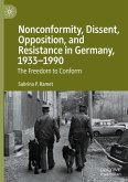 Nonconformity, Dissent, Opposition, and Resistance in Germany, 1933-1990