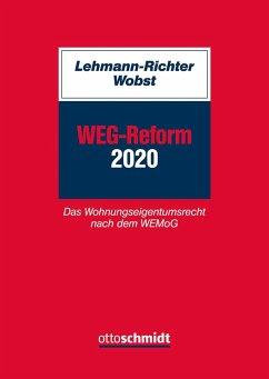 WEG-Reform 2020 - Lehmann-Richter, Arnold; Wobst, Felix
