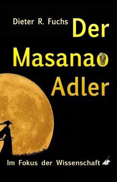 Der Masanao Adler (eBook, ePUB) - Fuchs, Dieter R.