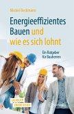 Energieeffizientes Bauen und wie es sich lohnt (eBook, PDF)