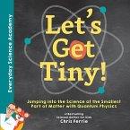 Let's Get Tiny! (eBook, ePUB)