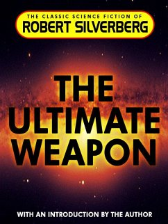 The Ultimate Weapon (eBook, ePUB) - Silverberg, Robert
