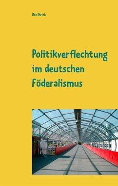 Politikverflechtung im deutschen Föderalismus (eBook, ePUB)