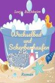Wechselbad und Scherbenhaufen (eBook, ePUB)