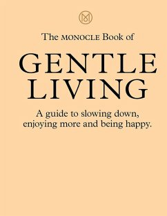 The Monocle Book of Gentle Living - Brule, Tyler; Tuck, Andrew; Pickard, Joe