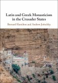 Latin and Greek Monasticism in the Crusader States