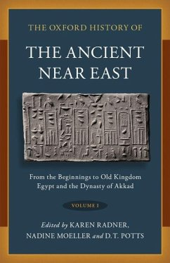 The Oxford History of the Ancient Near East: Volume I: From the Beginnings to Old Kingdom Egypt and the Dynasty of Akkad