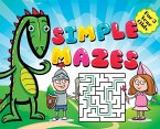 Simple Mazes For 3 Year Olds: Little Prince Knight, Dragon and Princess Cover Theme, Fun First Mazes Puzzle Book Activity For Kids Hardback