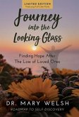Journey into the Looking Glass: Finding Hope after the Loss of Loved Ones (Limited Edition with color prints)