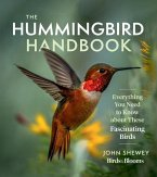 Hummingbird Handbook: Everything You Need to Know about These Fascinating Birds