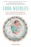 1000 Needles: How to Increase Your Odds and Take Control of Your Ivf Journey