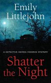 Shatter the Night: A Detective Gemma Monroe Mystery