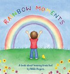 Rainbow Moments: A book about hearing from God