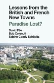 Lessons from the British and French New Towns: Paradise Lost?