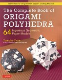 The Complete Book of Origami Polyhedra