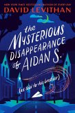 The Mysterious Disappearance of Aidan S. (as told to his brother) (eBook, ePUB)