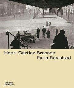 Henri Cartier-Bresson: Paris Revisited - Mondenard, Anne de