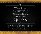 What Every Christian Needs to Know about the Qur'an