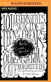 Hello, Cruel World: 101 Alternatives to Suicide for Teens, Freaks, and Other Outlaws