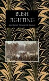 Bush Fighting: Illustrated by Remarkable Actions and Incidents of the Maori War in New Zealand