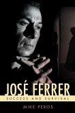 José Ferrer: Success and Survival