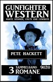 Gunfighter Western Sammelband 9020 - 3 Romane: Harte Männer, Colts und Cowboys (eBook, ePUB)