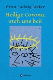 Heilige Corona, steh uns bei! (eBook, ePUB)