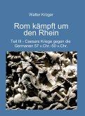 Rom kämpft um den Rhein (eBook, ePUB)