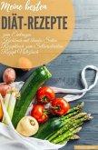 Meine besten Diät-Rezepte zum Eintragen Kochbuch mit blanko Seiten Rezeptbuch zum Selberschreiben Rezept Notizbuch
