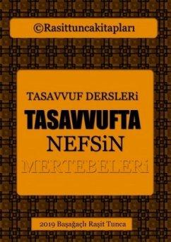 Tasavvufta Nefsin Mertebeleri - Tunca, Rasit