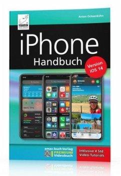 iPhone Handbuch Version iOS 14 - PREMIUM Videobuch: Buch + 4 h Videotutorials - für alle iPhones geeignet - Ochsenkühn, Anton