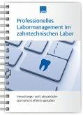 Professionelles Labormanagement im zahntechnischen Labor