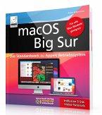 macOS Big Sur - Das Standardwerk zu Apples Betriebssystem - Für Ein- und Umsteiger