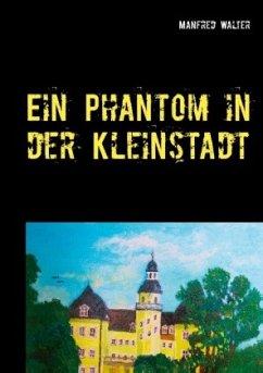 Ein Phantom in der Kleinstadt