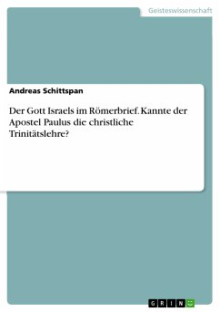 Der Gott Israels im Römerbrief. Kannte der Apostel Paulus die christliche Trinitätslehre? (eBook, ePUB)