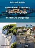 5 Ostseeinseln im ausführlichem Urlaubscheck, Fehmarn, Poel, Rügen, Usedom und Wangerooge (eBook, ePUB)