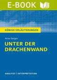 Unter der Drachenwand. Königs Erläuterungen. (eBook, ePUB)