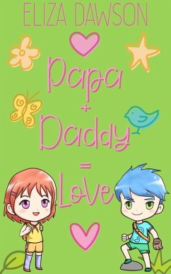 Papa + Daddy = Love (eBook, ePUB) - Dawson, Eliza