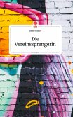 Die Vereinssprengerin. Life is a Story - story.one
