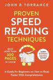 Proven Speed Reading Techniques: Read More Than 300 Pages in 1 Hour. A Guide for Beginners on How to Read Faster With Comprehension (Includes Advanced Learning Exercises) (eBook, ePUB)